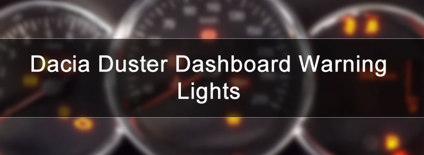 Dacia Duster Warning Lights Guide and Meanings
