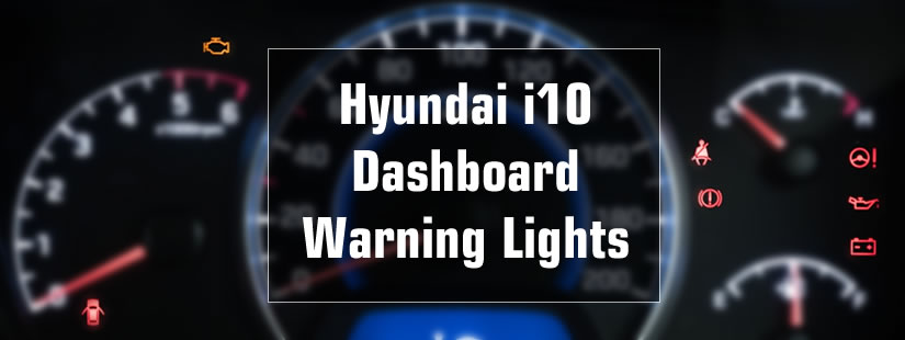 Hyundai i10 Dashboard Warning Lights / Symbols Meaning